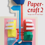 Die Gestalten - Papercraft 2: Design and Art with Paper Cover