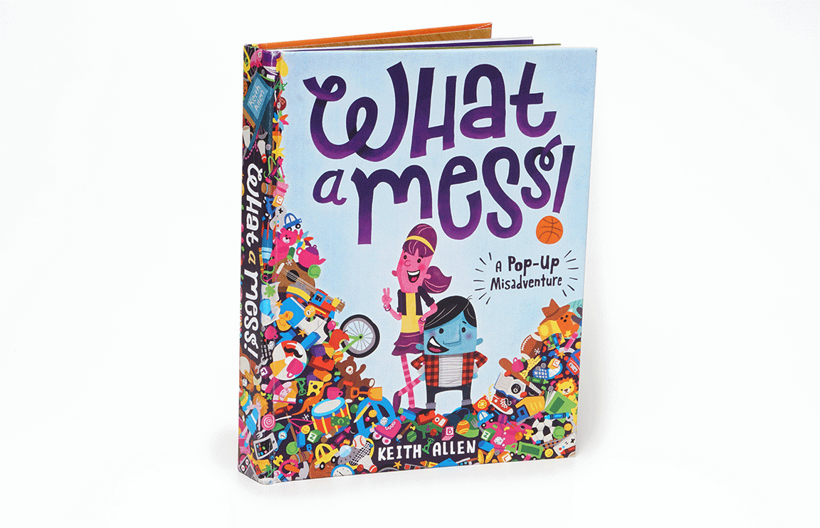 What a Mess! A Pop-Up Book of Misadventure by Keith Allen